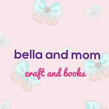 bella and mom