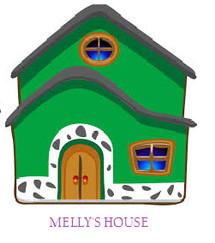 MELLY'S HOUSE