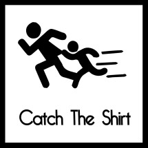 Catch The Shirt