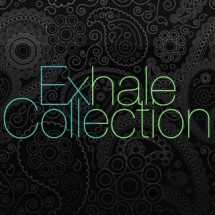 Exhale Collection