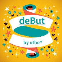 deBut by uthe*