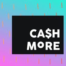 Cash More.