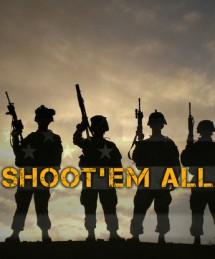 SHOOT'EM ALL