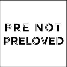 Pre Not Preloved