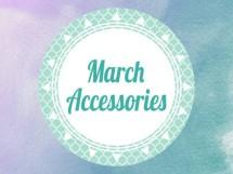 March Accessories
