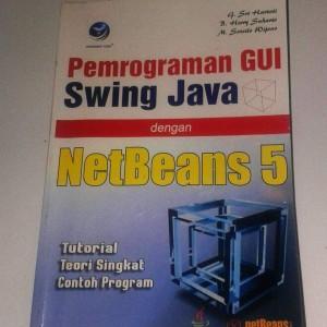 BUKU Pemrograman GUI Swing Java dengan NetBeans 5