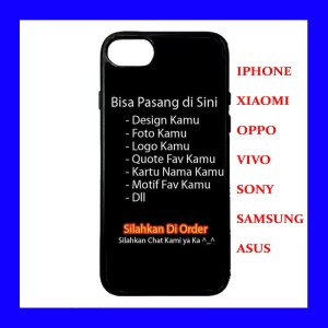 IPHONE SAMSUNG VIVO OPPO XIAOMI SONY ASUS Hard Soft Custom Case Casing