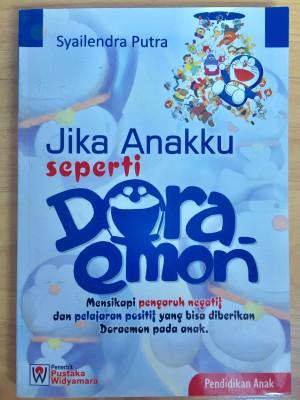 Buku Pendidikan Anak Jika Anakku Seperti Doraemon