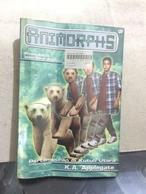 Novel Animorphs no 25:Pertempuran di Kutub Utara; K A Applegate; GM