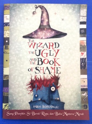 The Wizard The Ugly and The Book of Shame - Pablo Bernasconi