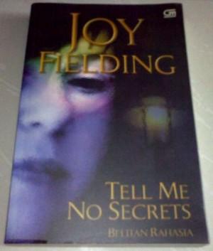 Novel Joy Fielding - Tell Me No Secrets (Belitan Rahasia)