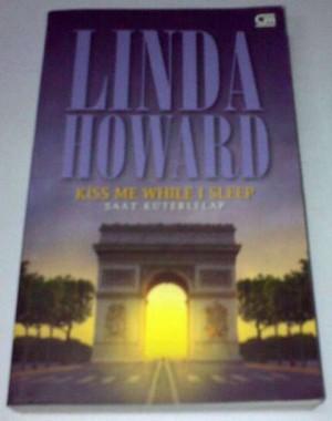 Novel Linda Howard - Kiss Me While I Sleep (Saat Kuterlelap)
