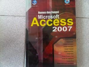 MICROSOFT ACCESS 2007 (RUMUS DAN FUNGSI)