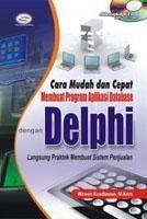Cara Mudah dan Cepat Membuat Program Aplikasi Database dengan Delphi