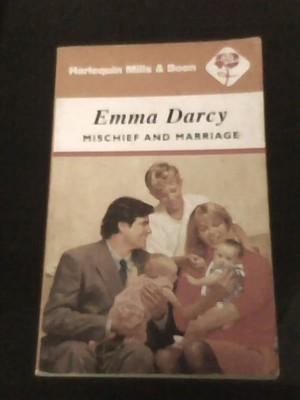 Emma Darcy: Mischief and Marriage