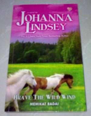 Novel Johanna Lindsey - Brave The Wild Wind (Memikat Badai)