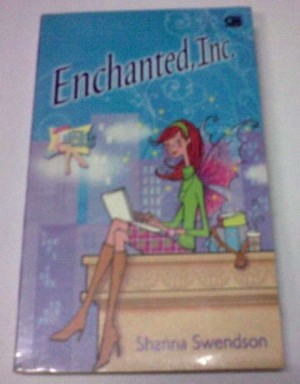 Novel Chicklit Shanna Swendson - Enchanted, Inc.