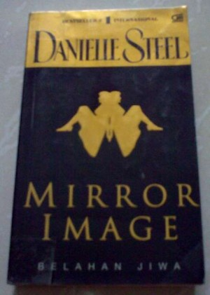 Novel Danielle Steel - Mirror Image (Belahan Jiwa)