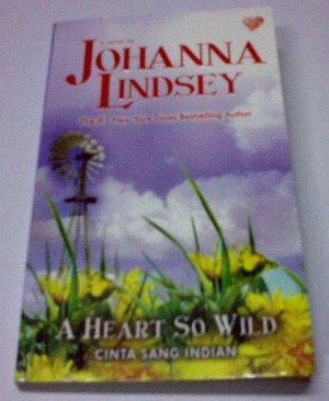 Novel Johanna Lindsey - A Heart So Wild (Cinta Sang Indian)