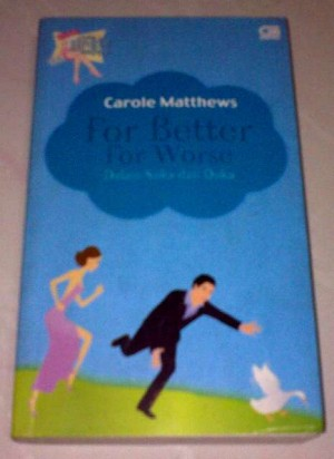 Novel Chicklit - For Better For Worse (Dalam Duka Dan Duka)