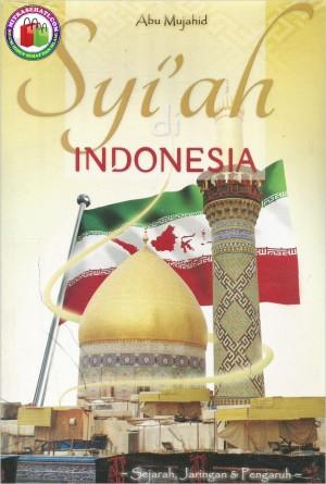 SYI'AH DI INDONESIA - Sejarah, Jaringan & Pengaruh