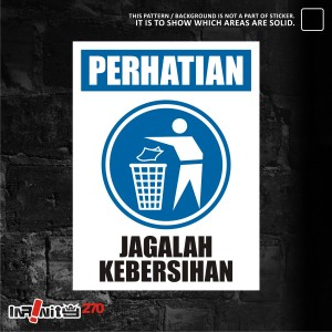 Sticker Safety Sign K3 Perhatian Jagalah Kebersihan 30cm Wskim 072