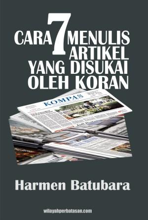7 Cara Menulis Artikel Yang Disukai Koran