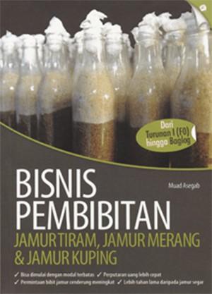 Bisnis Pembibitan JamurTiram, Jamur Merang, dan Jamur Kuping