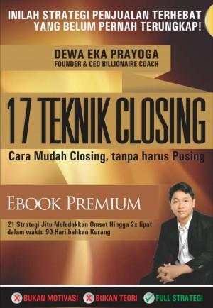 17 Teknik Closing Penjualan ala Dewa Eka Prayoga