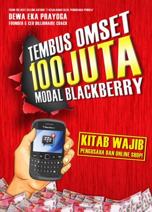 Ebook Tembus Omset 100 Juta Modal Blackberry Dewa Eka Prayoga