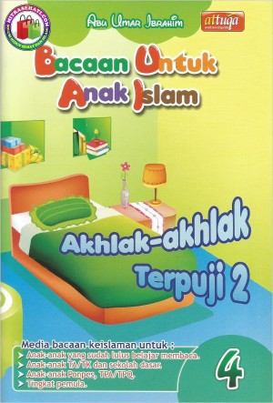 Bacaan Untuk Anak Islam Jilid 4 - Akhlak-akhlak Terpuji (2)