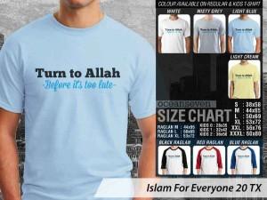 Kaos Islam Turn to Allah Before its too Late