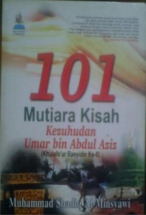 101 Mutiara Kisah Kezuhudan Umar Bin Abdul Aziz