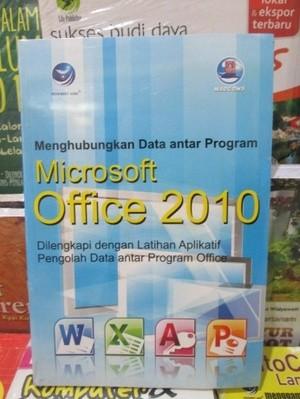 Menghubungkan Data Antar Program Microsoft Office 2010