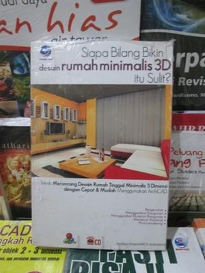Siapa bilang bikin desain rumah minimalis 3d itu sulit?