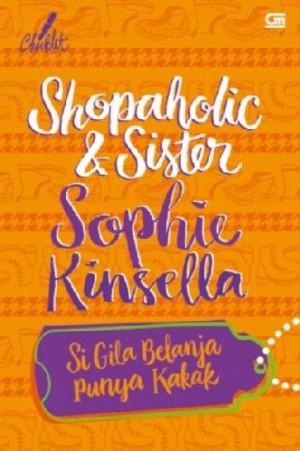 Shopaholic & Sister Si Gila Belanja Punya Kakak