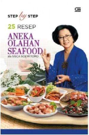 Step By Step 25 Resep Aneka Olahan Seafood Ala Sisca Soewitomo