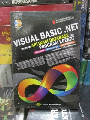 Visual Basic.NEt: Membuat Aplikasi Database dan Program Kreatif