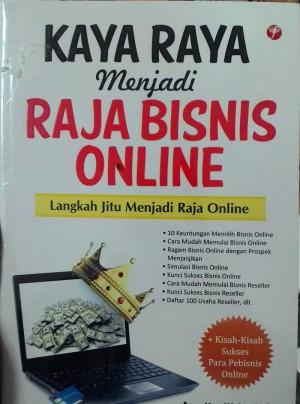 Buku Kaya Raya Menjadi Raja Bisnis Online - Sukses Buka Bisnis Online