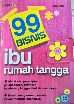 Buku 99 Bisnis Ibu Rumah Tangga - Ide Ide Bisnis Bagi Para Mompreneur!