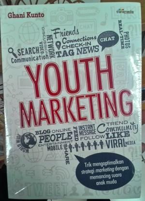 Buku Youth Marketing - Trik Mengoptimalkan Strategi Marketing Anda