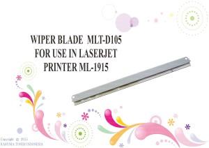 WIPER BLADE  MLT-D105 FOR USE IN LASERJET PRINTER ML-1915