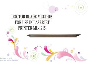 DOCTOR BLADE  MLT-D105 FOR USE IN LASERJET PRINTER ML-1915