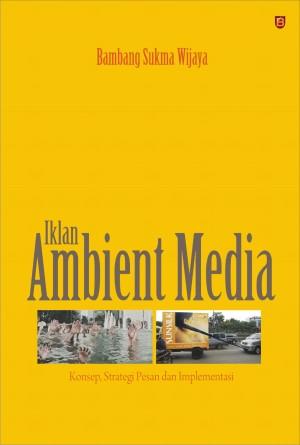Buku Komunikasi Kreatif dan Strategi IKLAN AMBIENT MEDIA