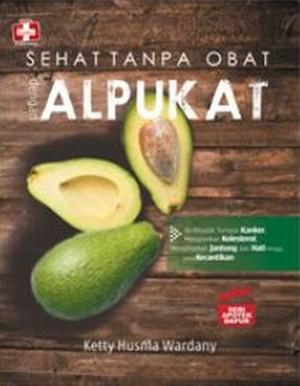 Buku Seri Apotek Dapur: Sehat Tanpa Obat Dengan Alpukat