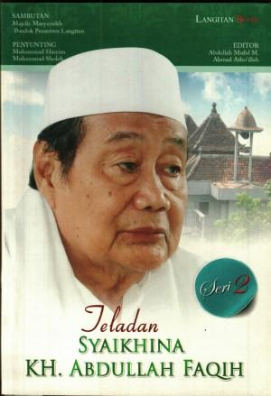 Teladan Syaichina KH. Abdulloh Faqih (Seri 2)