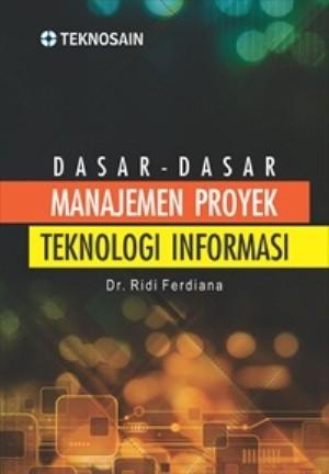 Dasar-Dasar Manajemen Proyek Teknologi Informasi - Graha Ilmu