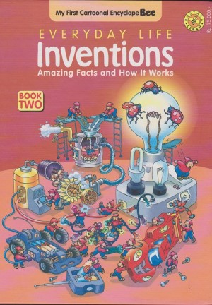My First Cartoonal Encyclope Bee : Every Day Life Investions Book Two