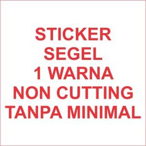 Stiker segel Garansi 1warna noncutting (bahan pecah telur)