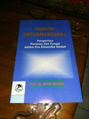 HUKUM INTERNASIONAL by Prof.Dr. BOER MAUNA